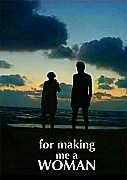 For Making me a Woman