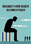 Inequality - How Wealth Becomes Power