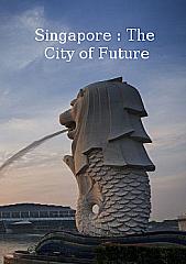 Singapore: City of the Future