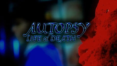 Watch Full Movie - Autopsy: Life and Death - BLOOD - Watch Trailer